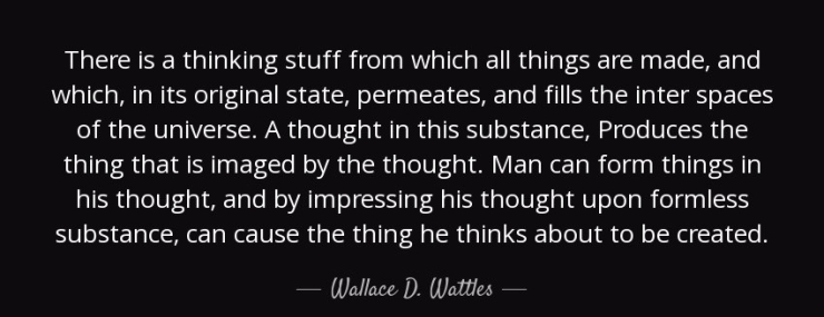 quote-there-is-a-thinking-stuff-from-which-all-things-are-made-and-which-in-its-original-state-wallace-d-wattles-89-42-55